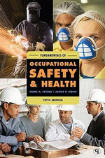 Fundamentals of Occupational Safety and Health : Fundamentals of Occupational Safety & Health - Mark A. Friend