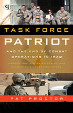 Task Force Patriot and the End of Combat Operations in Iraq - Pat Proctor