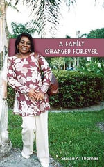 A Family Changed Forever - Susan A Thomas