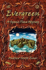 Evergreen : A Space-Time Odyssey - Andrew Scott Ziner