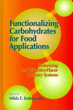 Functionalizing Carbohydrates for Food Applications : Texturizing and Bioactive/flavor Delivery Systems