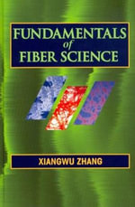 Fundamentals of Fiber Science - Xiangwu Zhang