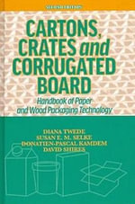 Cartons, Crates and Corrugated Board : Handbook of Paper and Wood Packaging Technology - Diana Twede