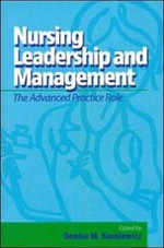 Nursing Leadership and Management : The Advanced Practice Role