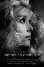 The Private Diaries of Catherine Deneuve : Close Up and Personal - Catherine Deneuve