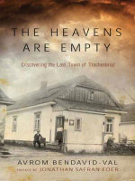 The Heavens Are Empty : Discovering the Lost Town of Trochenbrod - Avrom Bendavid-Val