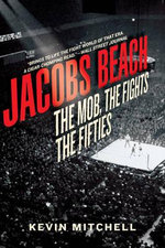 Jacobs Beach : The Mob, the Fights, the Fifties - Associate Dean of Academic Affairs Kevin Mitchell