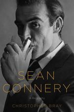 Sean Connery : A Biography - Christopher Bray