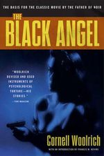 The Black Angel : A Novel - Cornell Woolrich