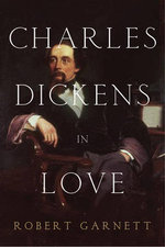 Charles Dickens in Love - Robert Garnett