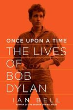 Once Upon a Time : The Lives of Bob Dylan - Ian Bell