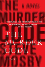 The Murder Code : A Novel - Steve Mosby