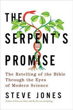 The Serpent's Promise - the Retelling of the Bible Through the Eyes of Modern Science : The Retelling of the Bible Through the Eyes of Modern Science - Stephen Jones