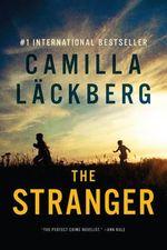 The Stranger : A Novel - Camilla Lackberg