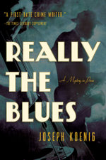 Really the Blues : A Mystery - Joseph Koenig