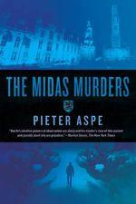 The Midas Murders - An Inspector Van in Novel : An Inspector Van in Novel - Pieter Aspe