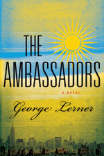 The Ambassadors : A Novel - George Lerner