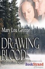 Drawing Blood [Bloodstalker Series] (Bookstrand Publishing) - Mary Lou George