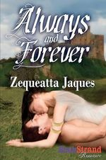 Always and Forever (Bookstrand Publishing) - Zequeatta Jaques