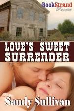 Love's Sweet Surrender (Bookstrand Publishing Romance) - Sandy Sullivan