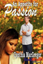 An Appetite for Passion (Bookstrand Publishing Romance) - Cynthia MacGregor