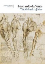 Leonardo Da Vinci : The Mechanics of Man - Martin Clayton