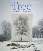 The Tree in Photographs - Francoise Reynaud