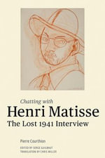 Chatting with Henri Matisse : The Lost 1941 Interview - Henri Matisse