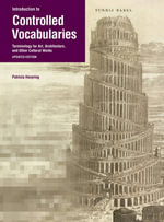 Introduction to Controlled Vocabularies : Terminology for Art, Architecture, and Other Cultural Works, Updated Edition - Patricia Harping
