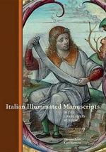 Italian Illuminated Manuscripts - Thomas Kren