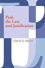 Paul, the Law, and Justification - Colin G Kruse