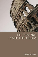The Sword and the Cross - Robert M Grant