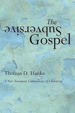 The Subversive Gospel : A New Testament Commentary of Liberation - Tom Hanks