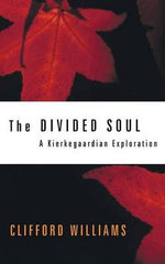 The Divided Soul : A Kierkegaardian Exploration - Clifford Williams