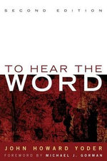 To Hear the Word - John Howard Yoder