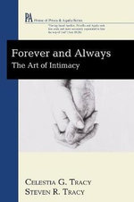 Forever and Always : The Art of Intimacy - Celestia G Tracy