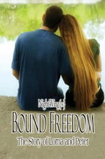 Bound Freedom : The Story of Lorna and Peter - Nightwing{s}