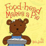 Food-Head Makes a Pie - Nick Jones