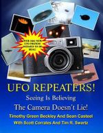 The UFO Repeaters - Seeing Is Believing - The Camera Doesn't Lie - Timothy Green Beckley