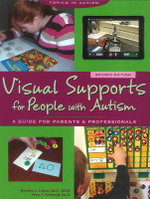 Visual Supports for People with Autism : A Guide for Parents & Professionals - Marlene Cohen