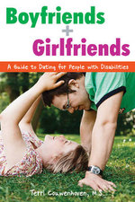 Boyfriends & Girlfriends : A Guide to Dating for People with Disabilities - Terri Couwenhoven