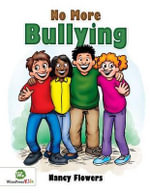 No More Bullying - Nancy Flowers