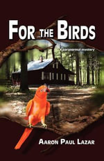 For the Birds - Aaron Paul Lazar