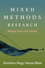 Mixed Methods Research : Merging Theory with Practice - Sharlene Hesse-Biber