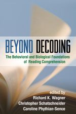 Beyond Decoding : The Behavioral and Biological Foundations of Reading Comprehension