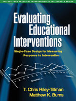 Evaluating Educational Interventions : Single-Case Design for Measuring Response to Intervention - T. Chris Riley-Tillman