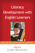 Literacy Development with English Learners : Research-Based Instruction in Grades K-6