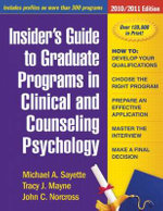 Insider's Guide to Graduate Programs in Clinical and Counseling Psychology 2010/2011 : 2010/2011 Edition - Michael A. Sayette