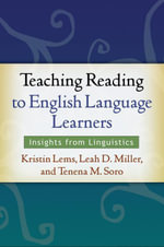Teaching Reading to English Language Learners : Insights from Linguistics - Kristin Lems