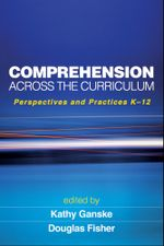 Comprehension Across the Curriculum : Perspectives and Practices K-12
